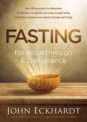 Image for Fasting for Breakthrough and Deliverance: Pray. Believe. Receive.