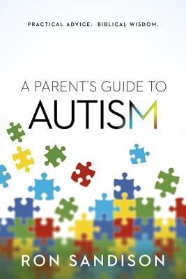 Image for A Parent's Guide to Autism: Practical Advice. Biblical Wisdom.