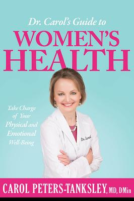Image for Dr. Carol's Guide to Women's Health: Take Charge of Your Physical and Emotional Well-Being