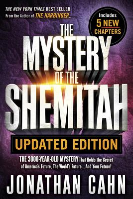Image for The Mystery of the Shemitah Updated Edition: The 3,000-Year-Old Mystery That Holds the Secret of Americas Future, the Worlds Future...and Your Future!