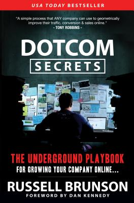 Image for Dotcomsecrets: Underground Playbook or Growing Your Company Online