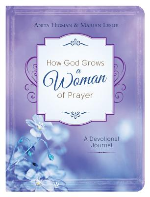 Image for How God Grows a Woman of Prayer Journal: A Devotional