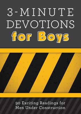 Image for 3-Minute Devotions for Boys: 90 Exciting Readings for Men Under Construction