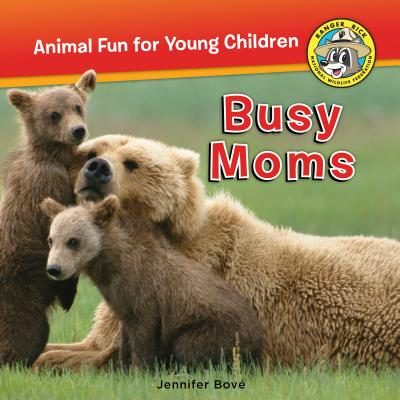 Busy Moms (Ranger Rick: Animal Fun for Young Children), Bov�, Jennifer