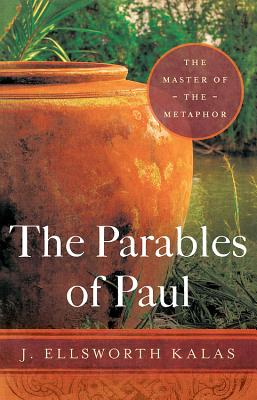 Image for The Parables of Paul: The Master of the Metaphor