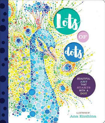 Image for Lots of Dots: Beautiful Art that Starts with a Dot