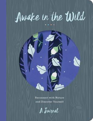 Image for Awake in the Wild: Reconnect with Nature and Discover Yourself - A Journal