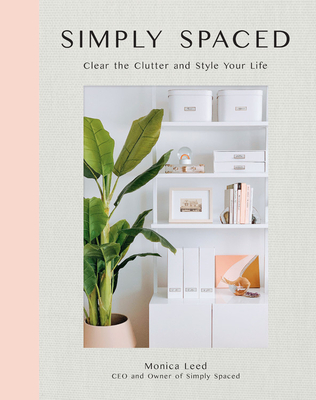 Image for Simply Spaced: Clear the Clutter and Style Your Life
