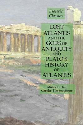 Image for Lost Atlantis and the Gods of Antiquity and Plato's History of Atlantis (Esoteric Classics)