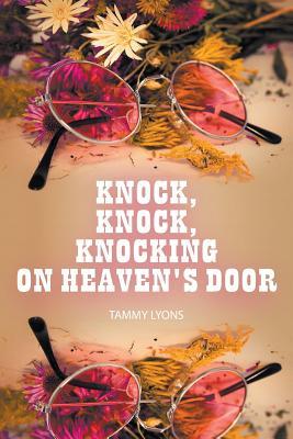 Knock, Knock, Knocking On Heaven's Door, Lyons, Tammy
