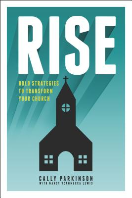 Image for Rise: Bold Strategies to Transform Your Church