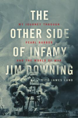 Image for The Other Side of Infamy: My Journey through Pearl Harbor and the World of War
