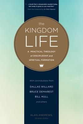 Image for The Kingdom Life: A Practical Theology of Discipleship and Spiritual Formation