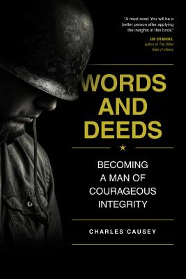 Image for Words and Deeds: Becoming a Man of Courageous Integrity