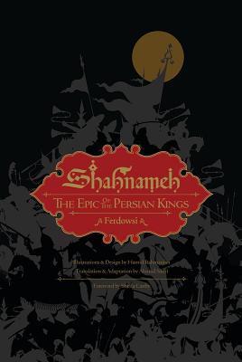 Shahnameh: The Epic of the Persian Kings (Illustrated Edition, Slipcased), Ferdowsi