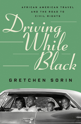 Image for Driving While Black: African American Travel and the Road to Civil Rights