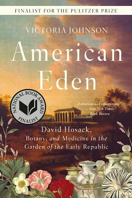 Image for American Eden: David Hosack, Botany, and Medicine in the Garden of the Early Republic