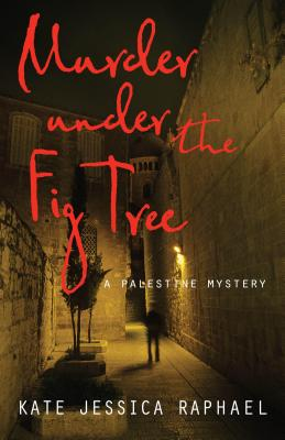Image for Murder Under the Fig Tree: A Palestine Mystery