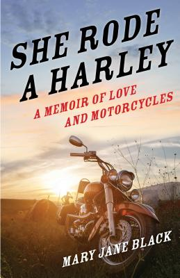 Image for SHE RODE A HARLEY: A MEMOIR OF LOVE AND MOTORCYCLES