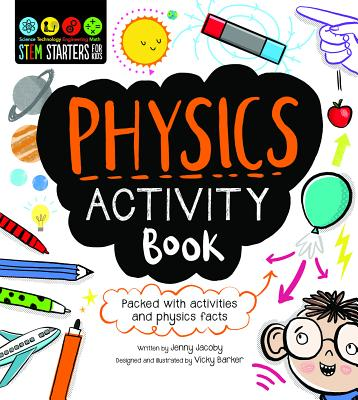 STEM Starters  For Kids Physics Activity Book: Packed with activities and physics facts, Jacoby