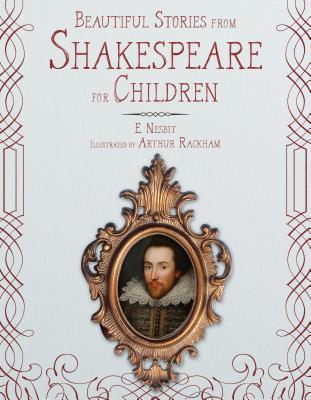 Beautiful Stories from Shakespeare for Children, Edith Nesbit