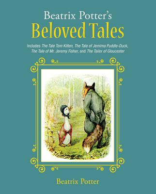Image for Beatrix Potter's Beloved Tales: Includes The Tale of Tom Kitten, The Tale of Jemima Puddle-Duck, The Tale of Mr. Jeremy Fisher, The Tailor of Gloucester, and The Tale of Squirrel Nutkin
