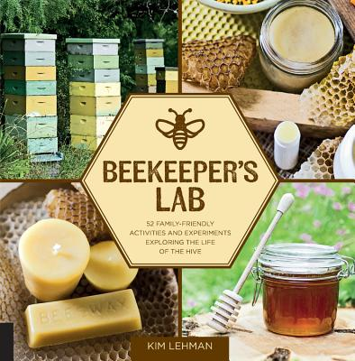Image for Beekeeper's Lab: 52 Family-Friendly Activities and Experiments Exploring the Life of the Hive