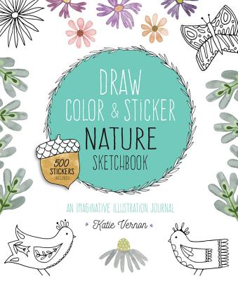 Image for Draw, Color, and Sticker Nature Sketchbook: An Imaginative Illustration Journal