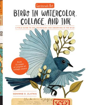 Image for Geninne's Birds in Watercolor, Collage, and Ink: From observing in the field to creating in the studio