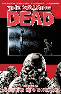 Image for The Walking Dead Volume 23: Whispers Into Screams (Walking Dead Tp)