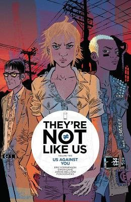 Image for They're Not Like Us Volume 2: Us Against You