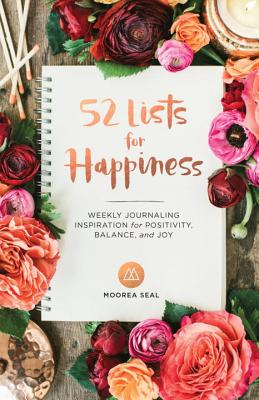 Image for 52 Lists for Happiness: Weekly Journaling Inspiration for Positivity, Balance, and Joy