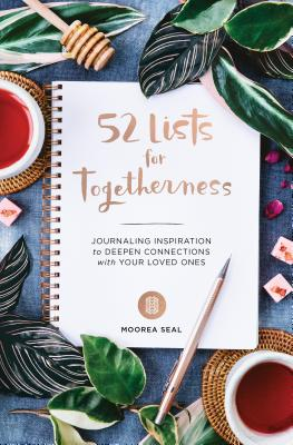 Image for 52 Lists For Togetherness: Journaling Inspiration to Deepen Connections with Your Loved Ones (Hardback)