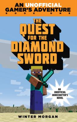 Image for The Quest for the Diamond Sword: An Unofficial Gamer?s Adventure, Book One