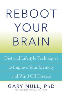 Image for Reboot Your Brain: A Natural Approach to Fighting Memory Loss, Dementia, Alzheimer's, Brain Aging, and More