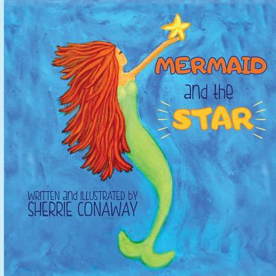 Mermaid and the Star, Conaway, Sherrie