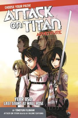 Attack on Titan Choose Your Path Adventure: Year 850: Last Stand at Wall Rose, Fujinami, Tomoyuki