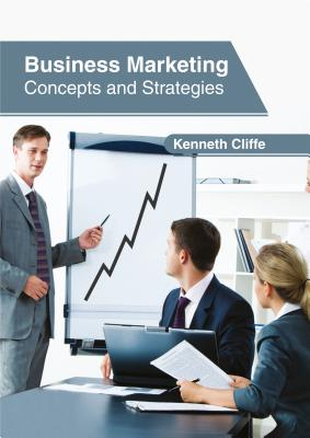 Business Marketing: Concepts and Strategies