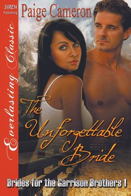 Image for The Unforgettable Bride [Brides for the Garrison Brothers 1] (Siren Publishing Everlasting Classic)