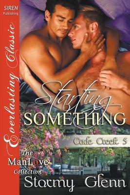 Image for Starting Something [Cade Creek 5] (Siren Publishing Everlasting Classic ManLove)