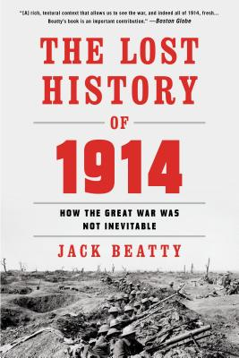Image for The Lost History of 1914: How the Great War Was Not Inevitable