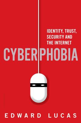 Cyberphobia: Identity, Trust, Security and the Internet, Lucas, Edward