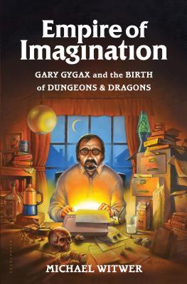 Image for EMPIRE OF IMAGINATION : GARY GYGAX AND T