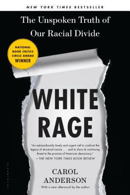 White Rage: The Unspoken Truth of Our Racial Divide, Anderson, Carol