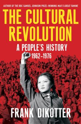 Image for The Cultural Revolution: A People's History, 1962―1976