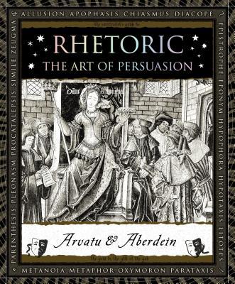 Image for Rhetoric: The Art of Persuasion (Wooden Books)
