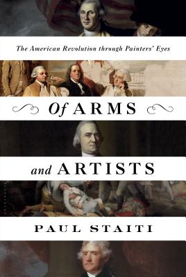 Image for Of Arms and Artists: The American Revolution through Painters' Eyes