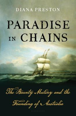 Image for Paradise in Chains: The Bounty Mutiny and the Founding of Australia
