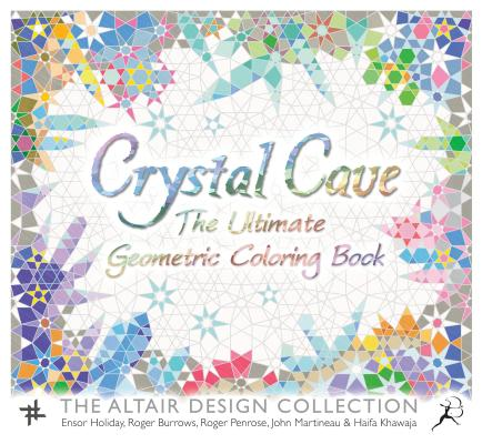 Crystal Cave: The Ultimate Geometric Coloring Book (Wooden Books), Ensor Holiday, Roger Burrows, Roger Penrose, John Martineau, Haifa Khawaja