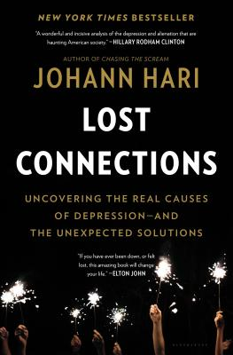 Lost Connections: Uncovering the Real Causes of Depression, Johann Hari